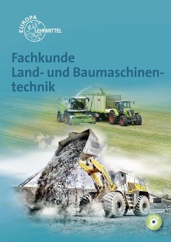 Fachkunde Land- und Baumaschinentechnik mit CD, 2.Auflage 2019