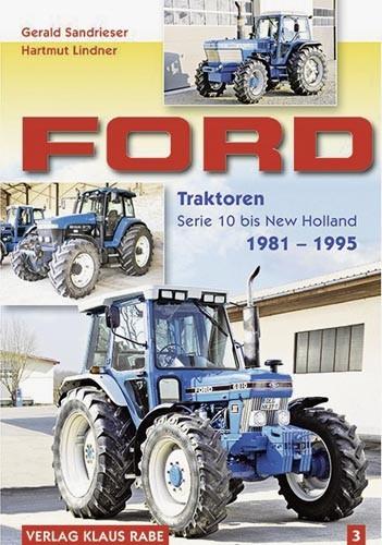 Ford Traktoren Serie 10 bis New Holland 1981 - 1995 (Band 3)